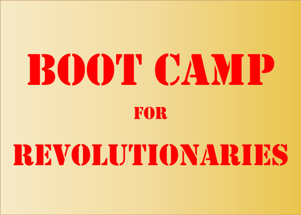 Boot Camp for Revolutionaries