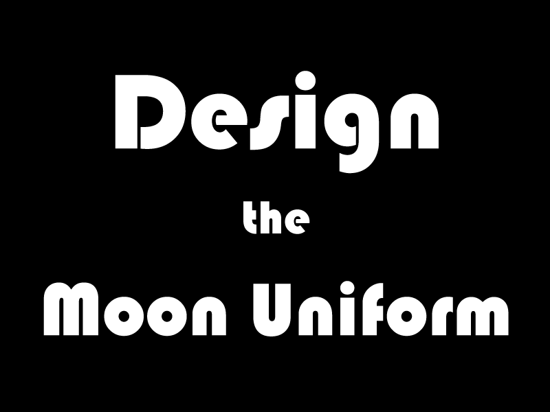 Design the Moon Uniform